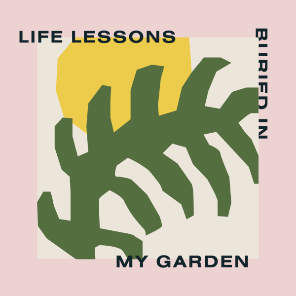 Life Lessons Buried in my Garden Graphic