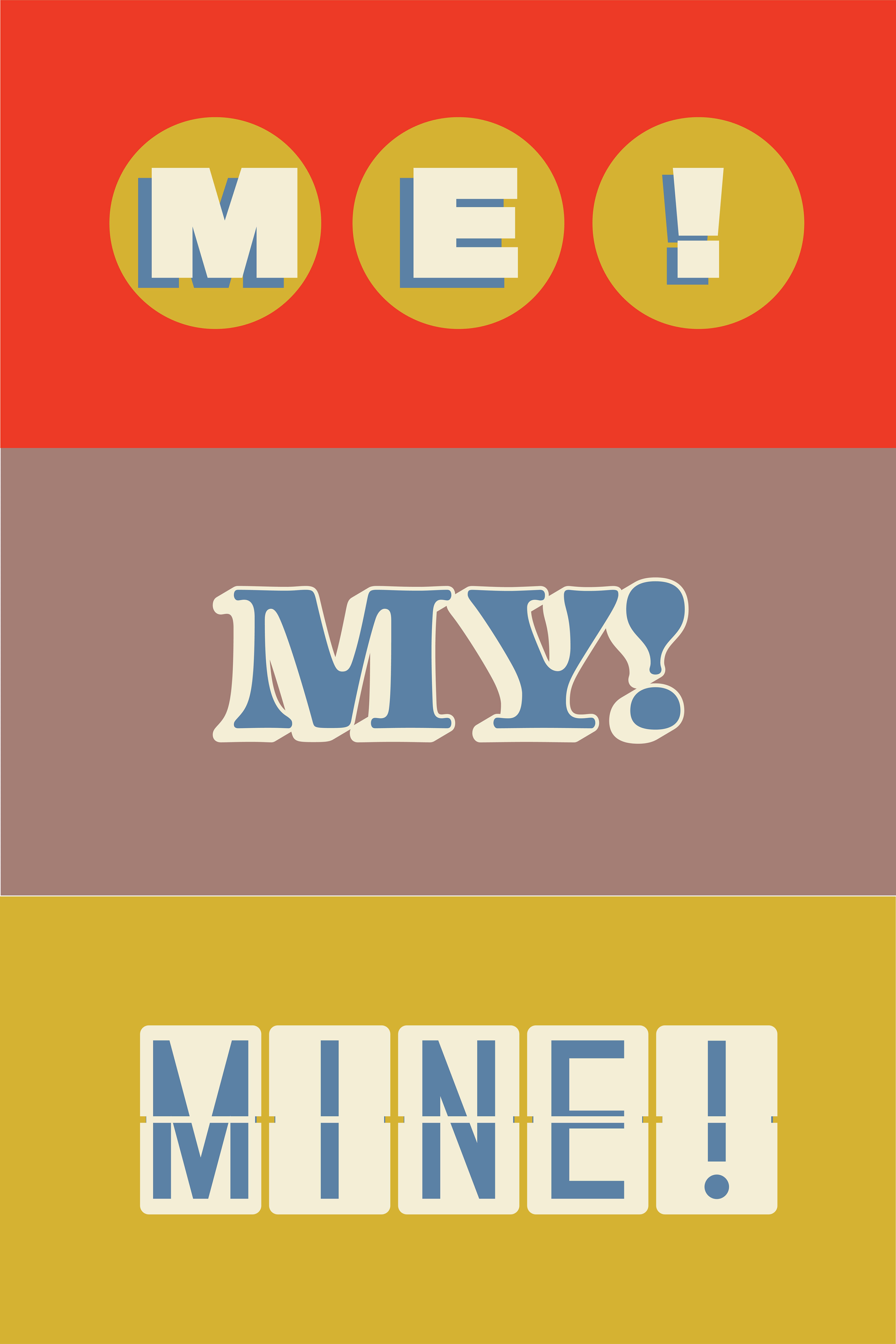Me, My, Mine!
