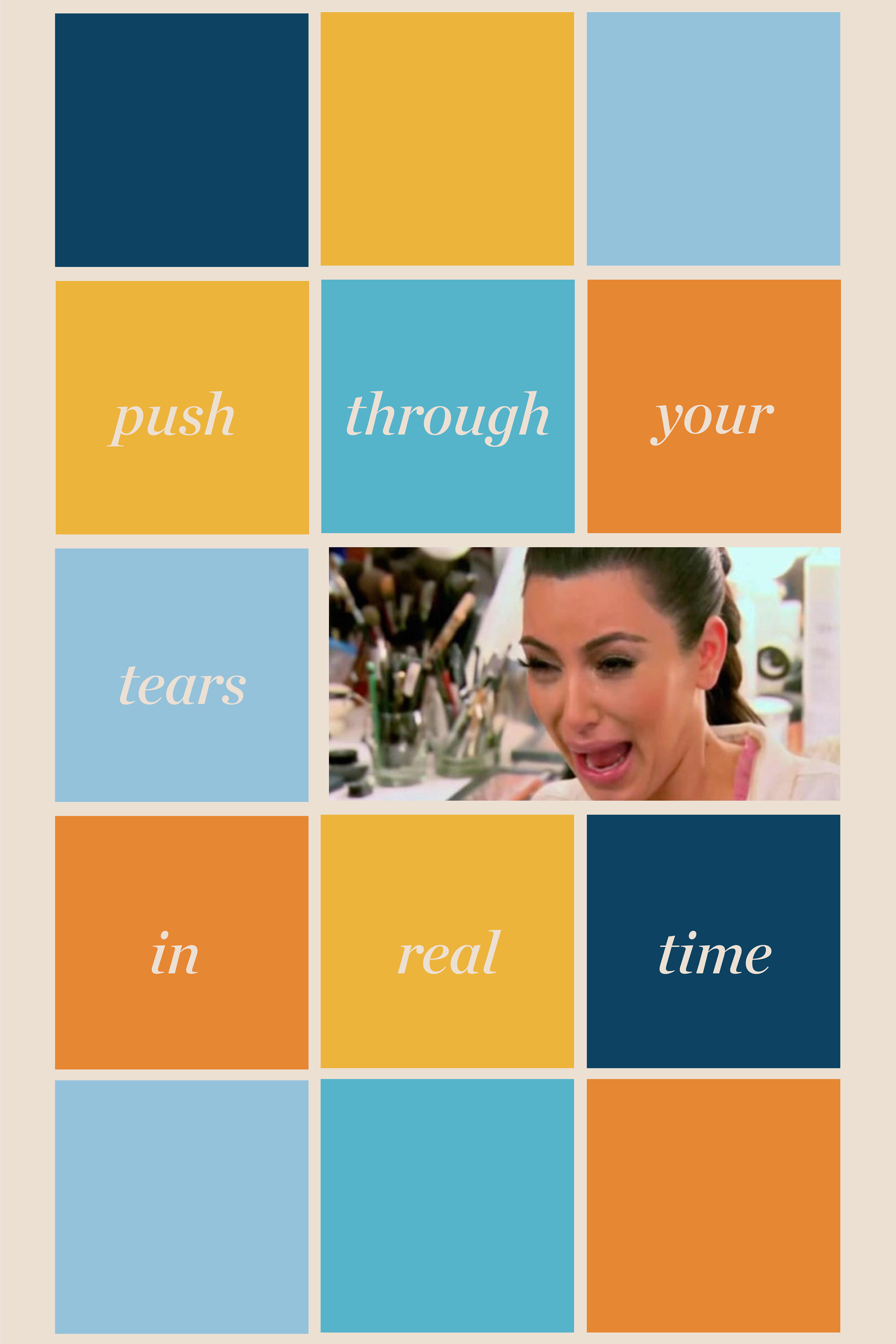 Push Through Your Tears